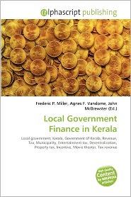 Local Government Finance In Kerala - Frederic P. Miller (Editor), Agnes F. Vandome (Editor), John McBrewster (Editor)