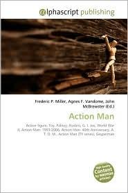 Action Man - Frederic P. Miller, Agnes F. Vandome, John McBrewster
