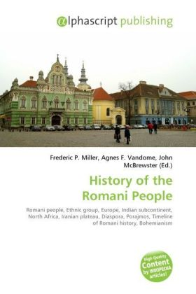 History of the Romani People - Miller, Frederic P. (Hrsg.) / Vandome, Agnes F. (Hrsg.) / McBrewster, John (Hrsg.)