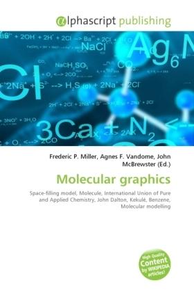 Molecular graphics - Miller, Frederic P. (Hrsg.) / Vandome, Agnes F. (Hrsg.) / McBrewster, John (Hrsg.)