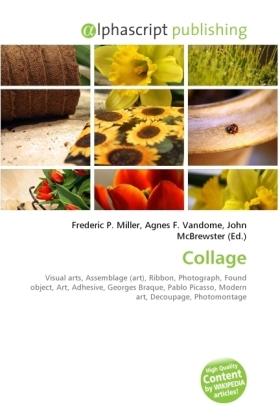 Collage - Miller, Frederic P. (Hrsg.) / Vandome, Agnes F. (Hrsg.) / McBrewster, John (Hrsg.)