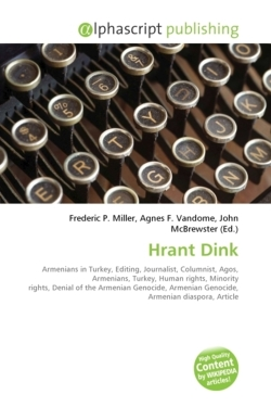 Hrant Dink: Armenians in Turkey, Editing, Journalist, Columnist, Agos, Armenians, Turkey, Human rights, Minority rights, Denial of the Armenian Genocide, Armenian Genocide, Armenian diaspora, Article