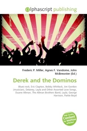 Derek and the Dominos - Miller, Frederic P. (Hrsg.) / Vandome, Agnes F. (Hrsg.) / McBrewster, John (Hrsg.)