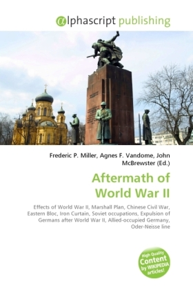 Aftermath of World War II - Miller, Frederic P. (Hrsg.) / Vandome, Agnes F. (Hrsg.) / McBrewster, John (Hrsg.)
