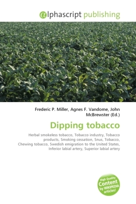 Dipping tobacco - Miller, Frederic P. (Hrsg.) / Vandome, Agnes F. (Hrsg.) / McBrewster, John (Hrsg.)