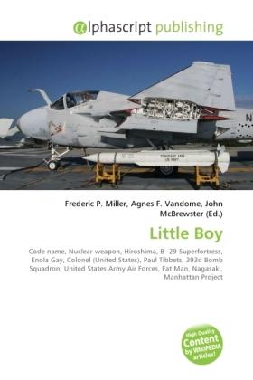 Little Boy - Miller, Frederic P. (Hrsg.) / Vandome, Agnes F. (Hrsg.) / McBrewster, John (Hrsg.)