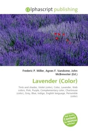 Lavender (Color) - Miller, Frederic P. (Hrsg.) / Vandome, Agnes F. (Hrsg.) / McBrewster, John (Hrsg.)