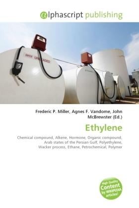 Ethylene - Miller, Frederic P. (Hrsg.) / Vandome, Agnes F. (Hrsg.) / McBrewster, John (Hrsg.)