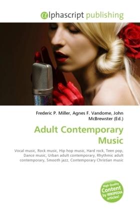 Adult Contemporary Music - Miller, Frederic P. (Hrsg.) / Vandome, Agnes F. (Hrsg.) / McBrewster, John (Hrsg.)