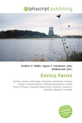 Enrico Fermi - Miller, Frederic P. (Hrsg.) / Vandome, Agnes F. (Hrsg.) / McBrewster, John (Hrsg.)