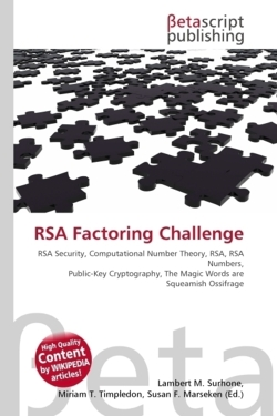 RSA Factoring Challenge: RSA Security, Computational Number Theory, RSA, RSA Numbers, Public-Key Cryptography, The Magic Words are Squeamish Ossifrage