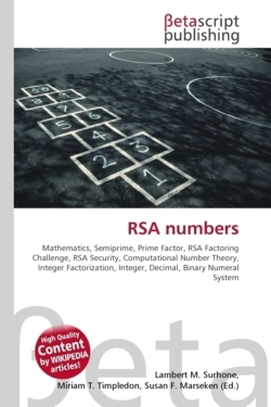 RSA numbers: Mathematics, Semiprime, Prime Factor, RSA Factoring Challenge, RSA Security, Computational Number Theory, Integer Factorization, Integer, Decimal, Binary Numeral System