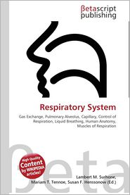 Respiratory System - Lambert M. Surhone (Editor), Miriam T. Timpledon (Editor), Susan F. Marseken (Editor)