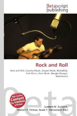 Rock and Roll: Rock and Roll, Country Music, Gospel Music, Rockabilly, Folk Music, Rock Music, Boogie-Woogie, Beat(music)