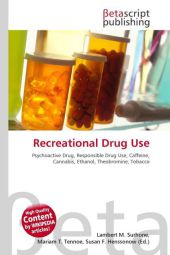 Recreational Drug Use - Lambert M. Surhone