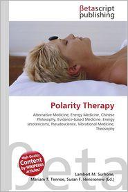 Polarity Therapy - Lambert M. Surhone (Editor), Miriam T. Timpledon (Editor), Susan F. Marseken (Editor)