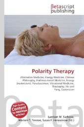 Polarity Therapy - Lambert M. Surhone