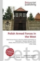 Polish Armed Forces in the West - Surhone Lambert M;  Tennoe Mariam T;  Henssonow Susan F