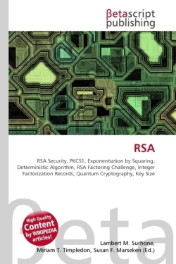 RSA: RSA Security, PKCS1, Exponentiation by Squaring, Deterministic Algorithm, RSA Factoring Challenge, Integer Factorization Records, Quantum Cryptography, Key Size