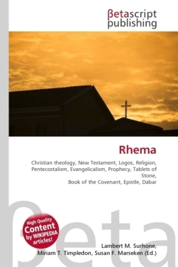 Rhema: Christian theology, New Testament, Logos, Religion, Pentecostalism, Evangelicalism, Prophecy, Tablets of Stone, Book of the Covenant, Epistle, Dabar