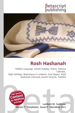 Rosh Hashanah: Yiddish Language, Jewish Holiday, Tishrei, Hebrew Calendar, High Holidays, Repentance in Judaism, Yom Kippur, Rosh Hashanah (Talmud), Jewish Services, Tashlikh