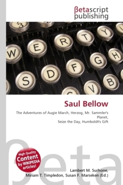 Saul Bellow: The Adventures of Augie March, Herzog, Mr. Sammler's Planet, Seize the Day, Humboldt's Gift