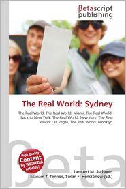 The Real World: Sydney - Lambert M. Surhone (Editor), Miriam T. Timpledon (Editor), Susan F. Marseken (Editor)