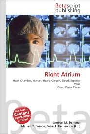 Right Atrium - Lambert M. Surhone, Miriam T. Timpledon, Susan F. Marseken