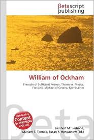 William of Ockham - Lambert M. Surhone, Miriam T. Timpledon, Susan F. Marseken