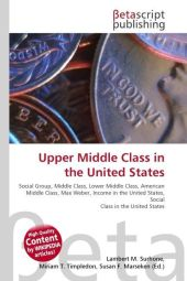 Upper Middle Class in the United States - Lambert M. Surhone