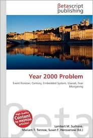 Year 2000 Problem - Lambert M. Surhone, Miriam T. Timpledon, Susan F. Marseken