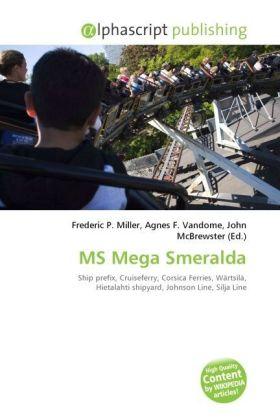 MS Mega Smeralda - Miller, Frederic P. (Hrsg.) / Vandome, Agnes F. (Hrsg.) / McBrewster, John (Hrsg.)
