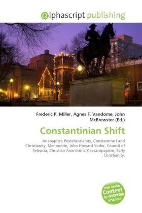 Constantinian Shift - Miller, Frederic P. (Hrsg.) / Vandome, Agnes F. (Hrsg.) / McBrewster, John (Hrsg.)