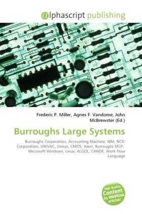 Burroughs Large Systems - Miller, Frederic P. (Hrsg.) / Vandome, Agnes F. (Hrsg.) / McBrewster, John (Hrsg.)