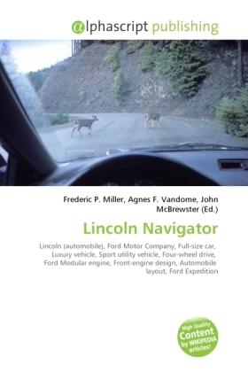 Lincoln Navigator - Miller, Frederic P. (Hrsg.) / Vandome, Agnes F. (Hrsg.) / McBrewster, John (Hrsg.)