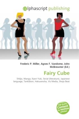 Fairy Cube - Miller, Frederic P. (Hrsg.) / Vandome, Agnes F. (Hrsg.) / McBrewster, John (Hrsg.)