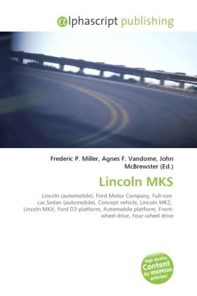 Lincoln MKS - Miller, Frederic P. (Hrsg.) / Vandome, Agnes F. (Hrsg.) / McBrewster, John (Hrsg.)