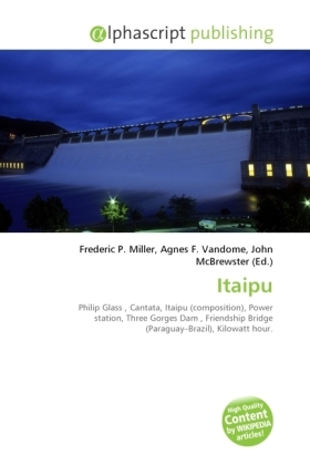 Itaipu - Miller, Frederic P. (Hrsg.) / Vandome, Agnes F. (Hrsg.) / McBrewster, John (Hrsg.)