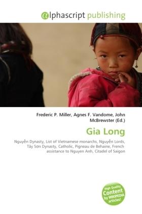 Gia Long - Miller, Frederic P. (Hrsg.) / Vandome, Agnes F. (Hrsg.) / McBrewster, John (Hrsg.)