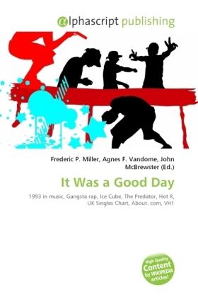 It Was a Good Day - Miller, Frederic P. (Hrsg.) / Vandome, Agnes F. (Hrsg.) / McBrewster, John (Hrsg.)
