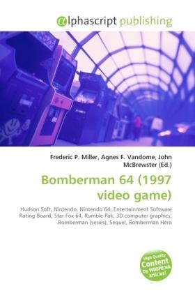 Bomberman 64 (1997 video game) - Miller, Frederic P. (Hrsg.) / Vandome, Agnes F. (Hrsg.) / McBrewster, John (Hrsg.)