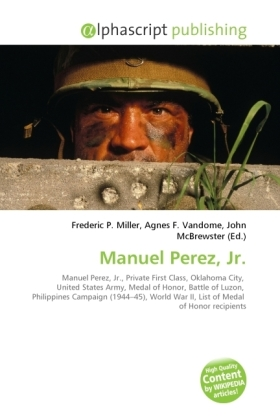 Manuel Perez, Jr. - Miller, Frederic P. (Hrsg.) / Vandome, Agnes F. (Hrsg.) / McBrewster, John (Hrsg.)