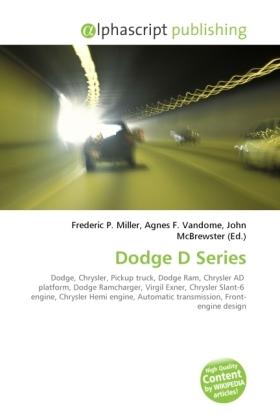Dodge D Series - Miller, Frederic P. (Hrsg.) / Vandome, Agnes F. (Hrsg.) / McBrewster, John (Hrsg.)