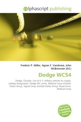 Dodge WC54 - Miller, Frederic P. (Hrsg.) / Vandome, Agnes F. (Hrsg.) / McBrewster, John (Hrsg.)