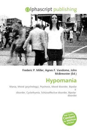 Hypomania - Miller, Frederic P. (Hrsg.) / Vandome, Agnes F. (Hrsg.) / McBrewster, John (Hrsg.)