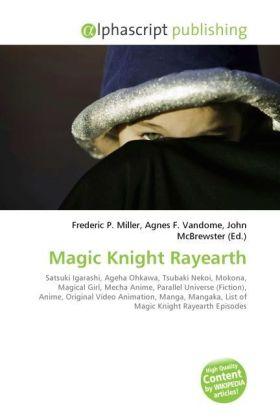Magic Knight Rayearth - Miller, Frederic P. (Hrsg.) / Vandome, Agnes F. (Hrsg.) / McBrewster, John (Hrsg.)