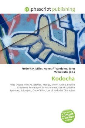 Kodocha - Miller, Frederic P. (Hrsg.) / Vandome, Agnes F. (Hrsg.) / McBrewster, John (Hrsg.)