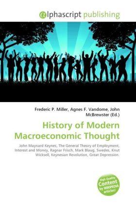 History of Modern Macroeconomic Thought - Miller, Frederic P. (Hrsg.) / Vandome, Agnes F. (Hrsg.) / McBrewster, John (Hrsg.)