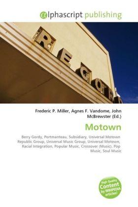 Motown - Miller, Frederic P. (Hrsg.) / Vandome, Agnes F. (Hrsg.) / McBrewster, John (Hrsg.)