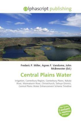Central Plains Water - Miller, Frederic P. (Hrsg.) / Vandome, Agnes F. (Hrsg.) / McBrewster, John (Hrsg.)